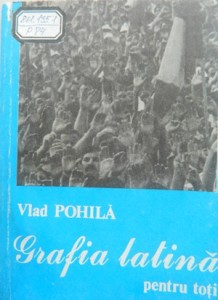 Vlad Pohila-cartea Grafia Latina pentru toti 1989