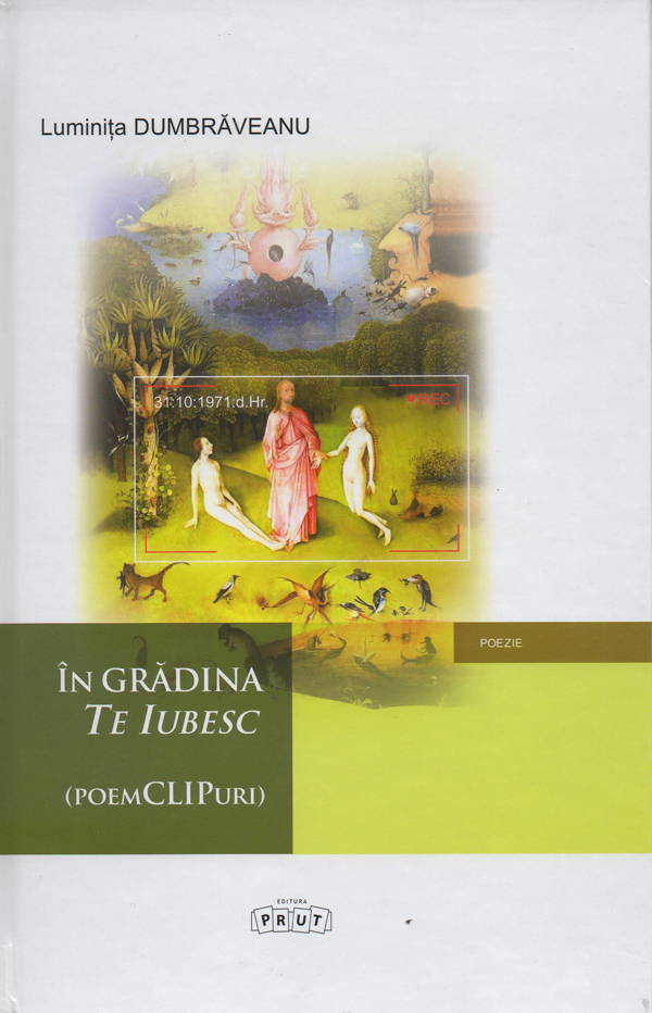 Cartea in Gradina Te Iubesc-Luminita Dumbraveanu-PRUT-2014-coperta 1-600px
