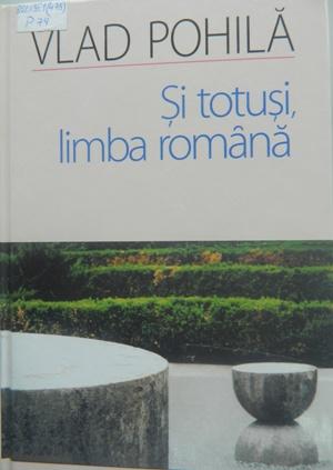 Vlad Pohila-cartea Si totusi Limba Romana-2008