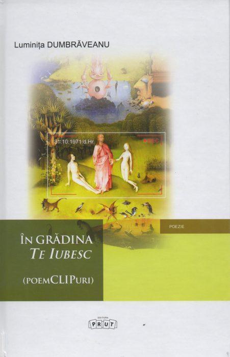 luminita-dumbraveanu-vol-in-gradina-te-iubesc-prut-2014-coperta-1