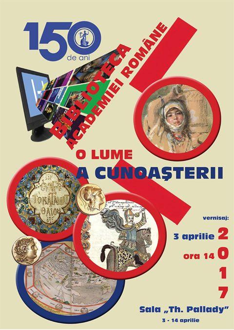 Academia Romana la 151 ani-POSTER Biblioteca AR 150 ani-3 aprilie 2017