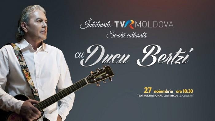 Ducu Bertzi la Chisinau- Intilnirile TVR Moldova-poster mic--27 nov 2017