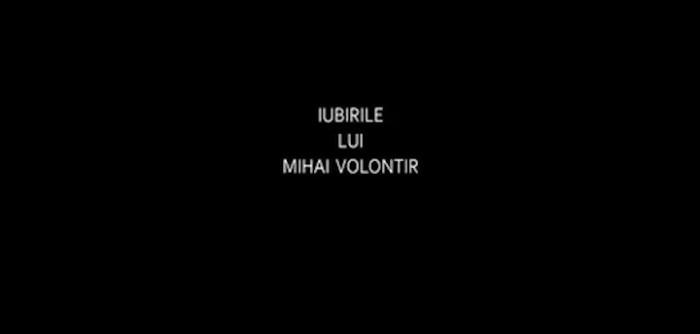 Mihai Volontir-film Iubirile lui Mihai Volontir-MoldCinema 2014-3